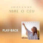 Abre o Céu (Playback) de Jozyanne