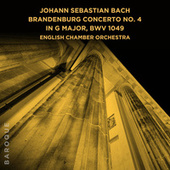 Johann Sebastian Bach: Brandenburg Concerto No. 4 in G Major, BWV 1049 de English Chamber Orchestra