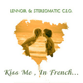 Kiss Me, In French... by Stereomatic C.E.O.