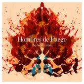 Hombres De Fuego by Javier Limón