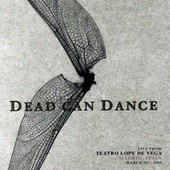 Live from Teatro Lope De Vega, Madrid, Spain. March 21st, 2005 by Dead Can Dance