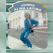 Toinho Alma Latina de Toinho