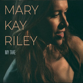 My Take de Mary Kay Riley