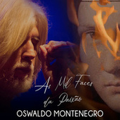 As Mil Faces da Paixão (Trilha Sonora) de Oswaldo Montenegro