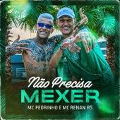 Não Precisa Mexer by MC Renan R5