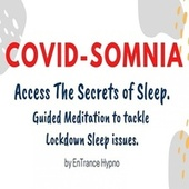Covidsomnia The Ancient Secrets of Sleep a Guided Meditation To Tackle Lockdown Sleep Issues by Entrance