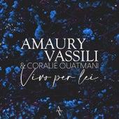 Vivo per lei (Edit) by Amaury Vassili
