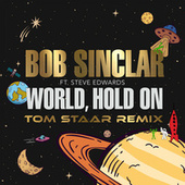 World Hold On (Tom Staar Remix) by Bob Sinclar