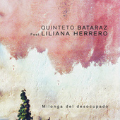 Milonga del Desocupado by Quinteto Bataraz