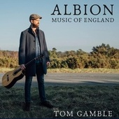 Albion: Music of England by Tom Gamble