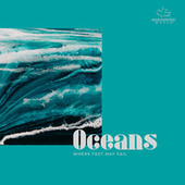 Oceans (Where Feet May Fail) de Marantha Music