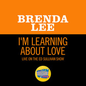 I'm Learning About Love (Live On The Ed Sullivan Show, November 12, 1961) von Brenda Lee