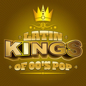Latin Kings of 00's Pop by Various Artists