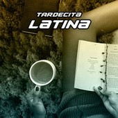 Tardecita Latina by Various Artists