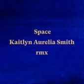 Space (Kaitlyn Aurelia Smith Remix) by Anoushka Shankar