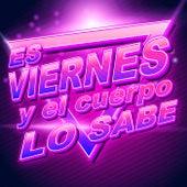 Es Viernes y el Cuerpo lo Sabe by Various Artists