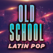 Old School Latin Pop by Various Artists