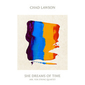 She Dreams of Time (Arr. By Alistair Sung for String Quartet) by Chad Lawson