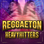 Reggaeton Heavyhitters by Various Artists