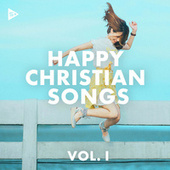 Happy Christian Songs Vol. 1 von Various Artists