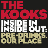 Inside In / Inside Out: Pre-drinks, Our Place by The Kooks