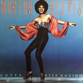Gotta Keep Moving by Martha Reeves