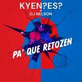 Pa' Que Retozen by KYEN?ES?