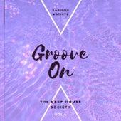 Groove On (The Deep-House Society), Vol. 4 de Various Artists