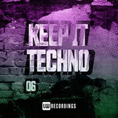 Keep It Techno, Vol. 06 by Various Artists