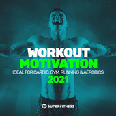 Workout Motivation 2021 (Ideal For Cardio, Gym, Running & Aerobics) de Various Artists
