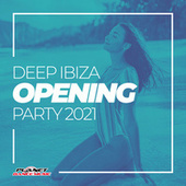 Deep Ibiza Opening Party 2021 de Various Artists