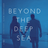 Beyond The Deep Sea (Deep-House Beats), Vol. 3 von Various Artists