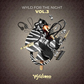 Wyld For The Night Vol.3 part 1 von Various Artists
