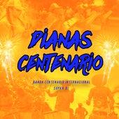 Dianas Centenario by Banda Centenario Internacional