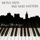 Mona Lisas and Mad Hatters de Wayne Merdinger