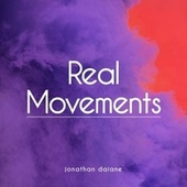 Real Movements by Jonathan Daiane