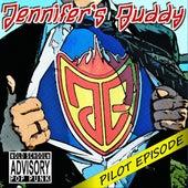 Pilot Episode by Jennifer's Buddy
