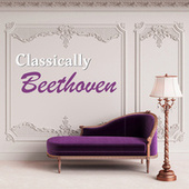 Classically Beethoven by Ludwig van Beethoven