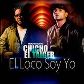 El Loco Soy Yo by Mucho Gusto Chicho