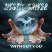 Without You (Metal Version) fra Mystic Shiver