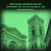 Wolfgang Amadeus Mozart: Symphony No. 32 in G Major, K. 318 by English Sinfonia