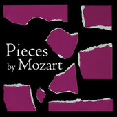 Pieces by Mozart de Wolfgang Amadeus Mozart