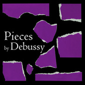 Pieces by Debussy de Claude Debussy