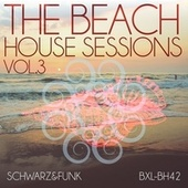 The Beach House Sessions, Vol. 3 by Schwarz and Funk