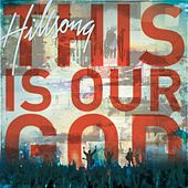 This Is Our God (Live) by Hillsong Worship