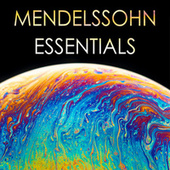 Mendelssohn - Essentials by Felix Mendelssohn