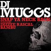 Snap Ya Neck Back (feat. Dizzee Rascal & Bambu) de DJ Muggs