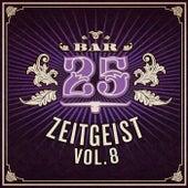 Bar25 - Zeitgeist, Vol. 8 by Various Artists