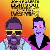 Lights Out (Felix Da Housecat & Dave The Hustler Remix) by John Roberts