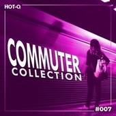 Commuters Collection 007 by Various Artists